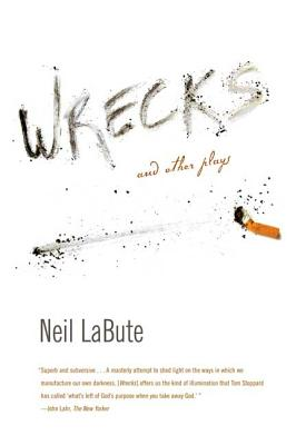 Wrecks and Other Plays - LaBute, Neil