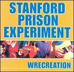Wrecreation - Stanford Prison Experiment