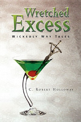Wretched Excess - Holloway, C Robert