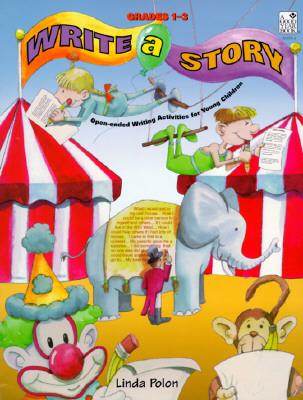 Write a Story, Grades 1-3 - Polon, Linda Beth