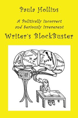 Writer's Blockbuster: A Humorous Compendium of More Than 800 Titles for Books That (Probably) Haven't Been Written, to Aid the Distressed, Non-Creative, Constipated Writer in His or Her Battle Against Writer's Block - Hollins, Paula, and Clark, Kenneth, MBE (Editor)