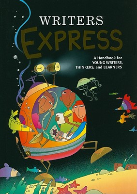 Writers Express: A Handbook for Young Writers, Thinkers, and Learners - Kemper, Dave