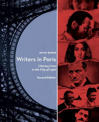 Writers in Paris: Literary Lives in the City of Light - Burke, David