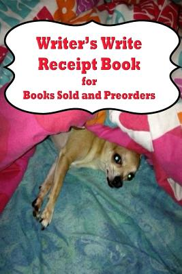 Writer's Write Receipt Book: for Books Sold and Preorders - Appleby, Barbara