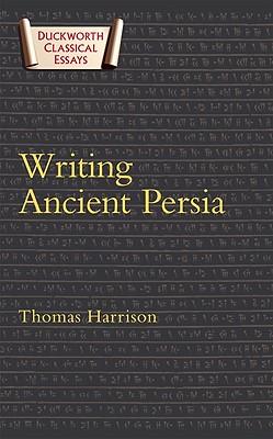 Writing Ancient Persia - Harrison, Thomas