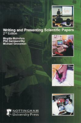 Writing and Presenting Scientific Papers - Malmfors, Birgitta