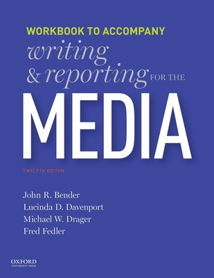 Writing and Reporting for the Media - Bender, John, and Davenport, Lucinda, and Drager, Michael