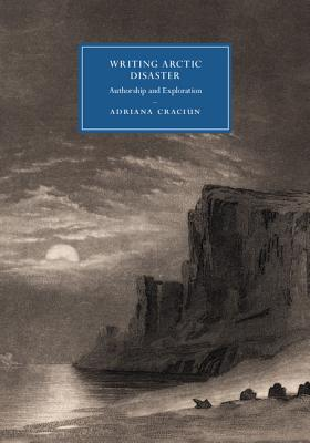 Writing Arctic Disaster - Craciun, Adriana