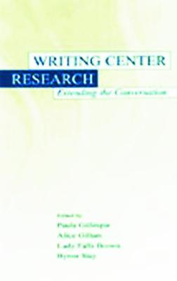 Writing Center Research - Gillespie, Paula (Editor)