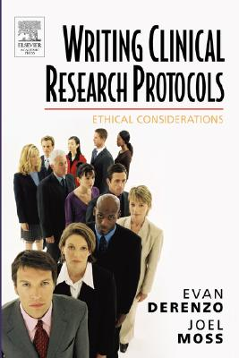Writing Clinical Research Protocols: Ethical Considerations - Derenzo, Evan, and Moss, Joel