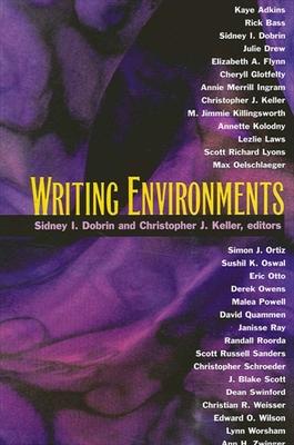 Writing Environments - Dobrin, Sidney I (Editor), and Keller, Christopher J (Editor)