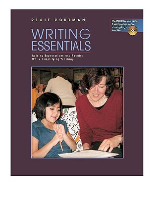 Writing Essentials: Raising Expectations and Results While Simplifying Teaching - Routman, Regie