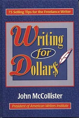 Writing for Dollars - McCollister, John, Dr.