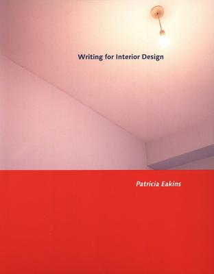 Writing for Interior Design - Eakins, Patricia, and Beert, Dan