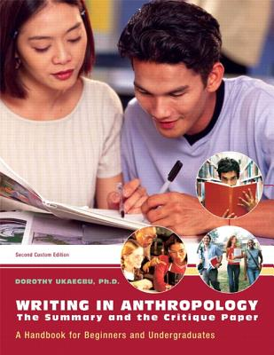 Writing in Anthropology: The Summary and the Critique Paper - Ukaegbu, Dorothy C
