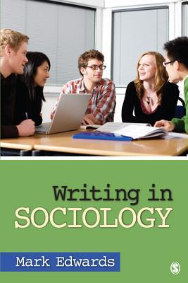 Writing in Sociology - Edwards, Mark E