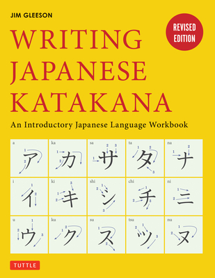 Writing Japanese Katakana: An Introductory Japanese Language Workbook - Gleeson, Jim