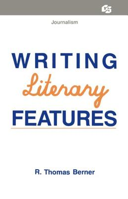 Writing Literary Features - Berner, R Thomas