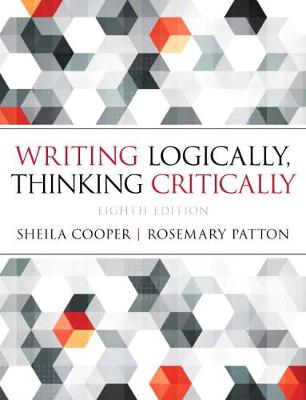 Writing Logically Thinking Critically - Cooper, Sheila, and Patton, Rosemary