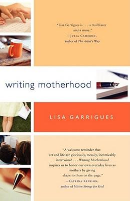 Writing Motherhood - Garrigues, Lisa