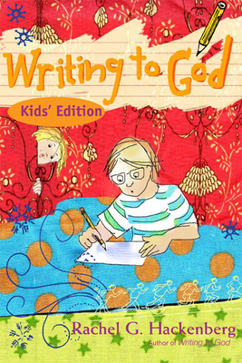 Writing to God, Kids' Edition - Hackenberg, Rachel G