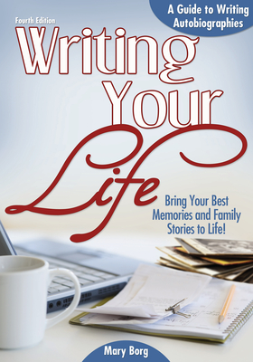 Writing Your Life: A Guide to Writing Autobiographies - Borg, Mary