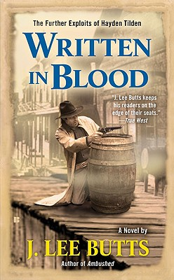 Written in Blood: The Further Exploits of Hayden Tilden - Butts, J Lee