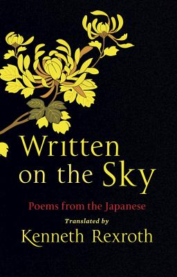 Written on the Sky: Poems from the Japanese - Weinberger, Eliot (Editor)