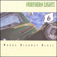 Wrong Highway Blues - Northern Lights