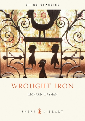 Wrought Iron - Hayman, Richard
