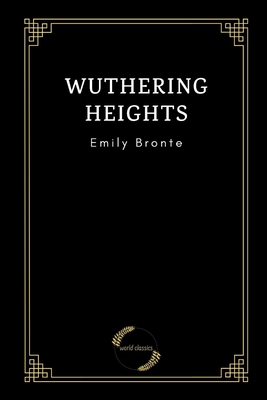 Wuthering Heights by Emily Bronte - Bronte, Emily