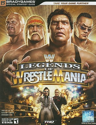 WWE Legends of Wrestlemania - BradyGames (Creator)