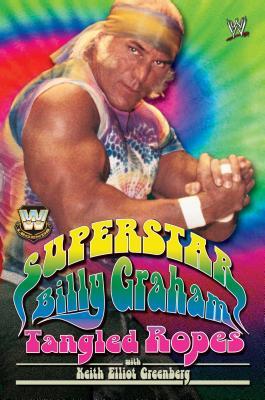 WWE Legends: Superstar Billy Graham: Tangled Ropes - Graham
