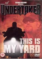 WWF: Undertaker - This Is My Yard -