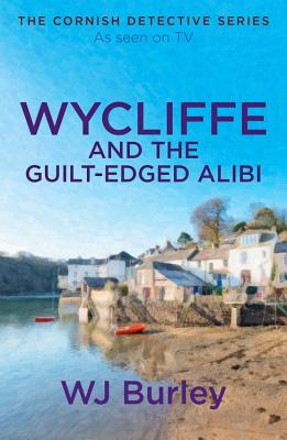 Wycliffe and the Guilt-Edged Alibi - Burley, W. J.