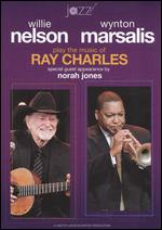Wynton Marsalis & Willie Nelson Play the Music of Ray Charles - Brad J. Fuss