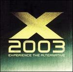 X 2003: Experience the Alternative