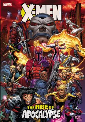 X-Men: Age of Apocalypse Omnibus - Lobdell, Scott (Text by), and Waid, Mark (Text by), and Nicieza, Fabian (Text by)
