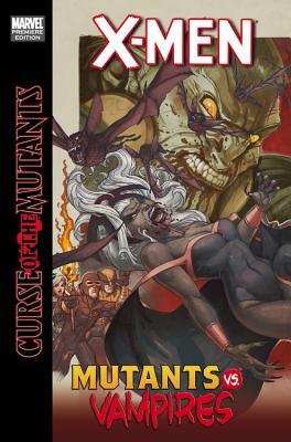 X-Men: Curse of the Mutants - Mutants vs. Vampires - Swierczynski, Duane (Text by), and Green, Timothy (Illustrator)