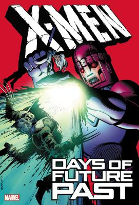 X-men: Days Of Future Past - Claremont, Chris, and Simonson, Walter, and Byrne, John (Artist)