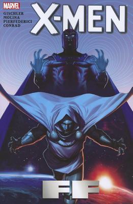 X-Men: Ff - Gischler, Victor (Text by)