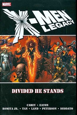 X-men: Legacy - Divided He Stands - Carey, M. J. (Text by), and Eaton, Scot (Artist)