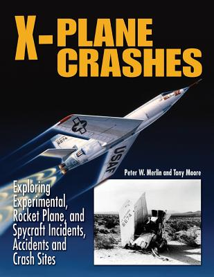 X-Plane Crashes - Merlin, Peter W, and Moore, Tony Mphil