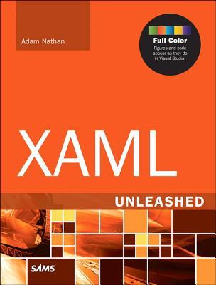XAML Unleashed - Nathan, Adam