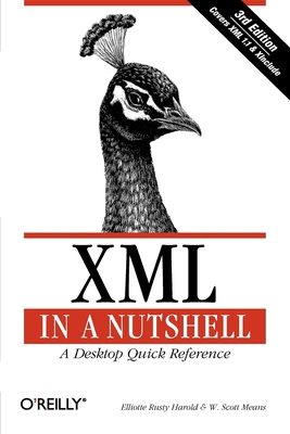XML in a Nutshell - Harold, Elliote Rusty, and Means, W Scott