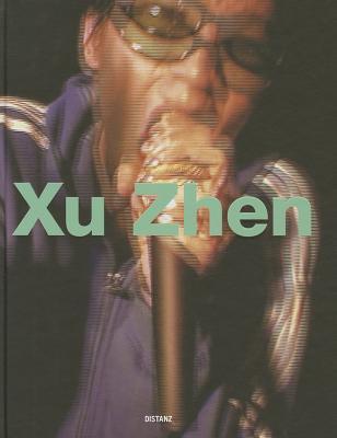 Xu Zhen - Moore, Christopher (Editor)