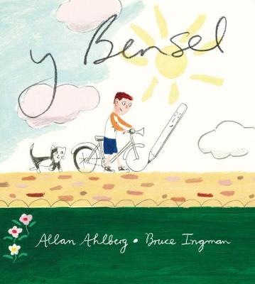 Y Bensel - Ahlberg, Allan, and Williams, Dylan (Translated by), and Ingman, Bruce (Illustrator)