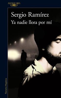YA Nadie Llora Por Mi / Nobody Cries for Me Anymore - Ramirez, Sergio