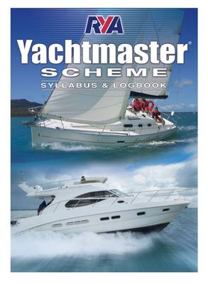 Yachtmaster Scheme Syllabus & Logbook - Royal Yachting Association