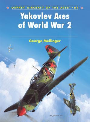 Yakovlev Aces of World War 2 - Mellinger, George